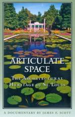 Articulate Space:  The Architectural Heritage of St. Louis